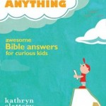 If I Could Ask God Anything by: Kathryn Slattery {children's book review}