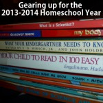 Gearing up for the 2013-2014 Homeschool Year