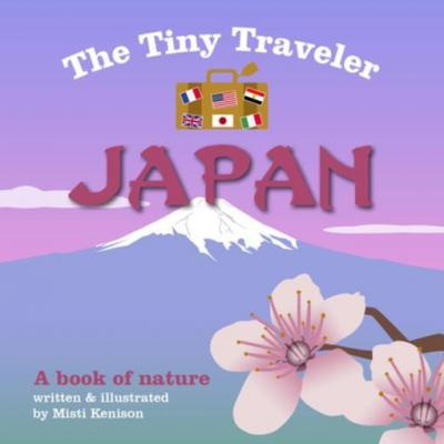 the-tiny-traveler-japan-book-of-nature-by-misti-kenison-1510704698