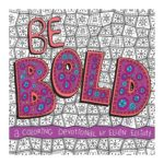 Be Bold a Coloring Devotional by Ellen Elliott!